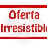 Oferta Irresistible