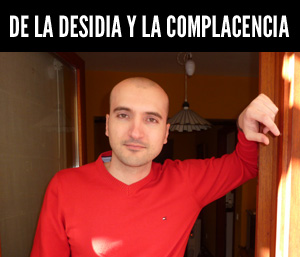 desidia y complacencia