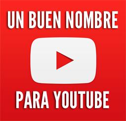 como elegir un nombre para youtube